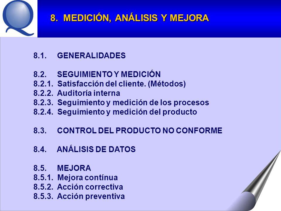 8.1.GENERALIDADES 8.2. SEGUIMIENTO Y MEDICIÓN 8.2.1.