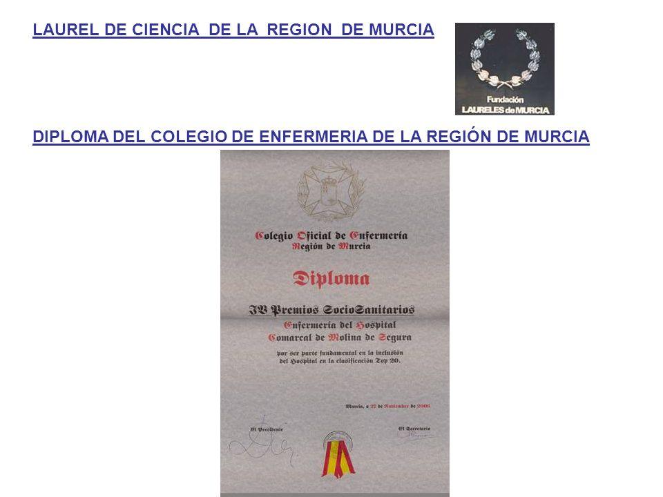 LAUREL DE CIENCIA DE LA REGION DE MURCIA DIPLOMA DEL COLEGIO DE ENFERMERIA DE LA REGIÓN DE MURCIA
