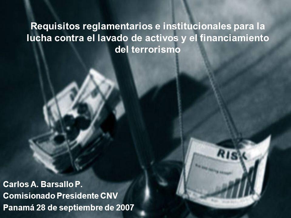 Requisitos reglamentarios e institucionales para la lucha contra el lavado de activos y el financiamiento del terrorismo Carlos A.