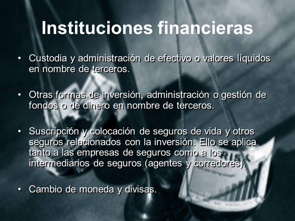 Instituciones financieras Custodia y administración de efectivo o valores líquidos en nombre de terceros.