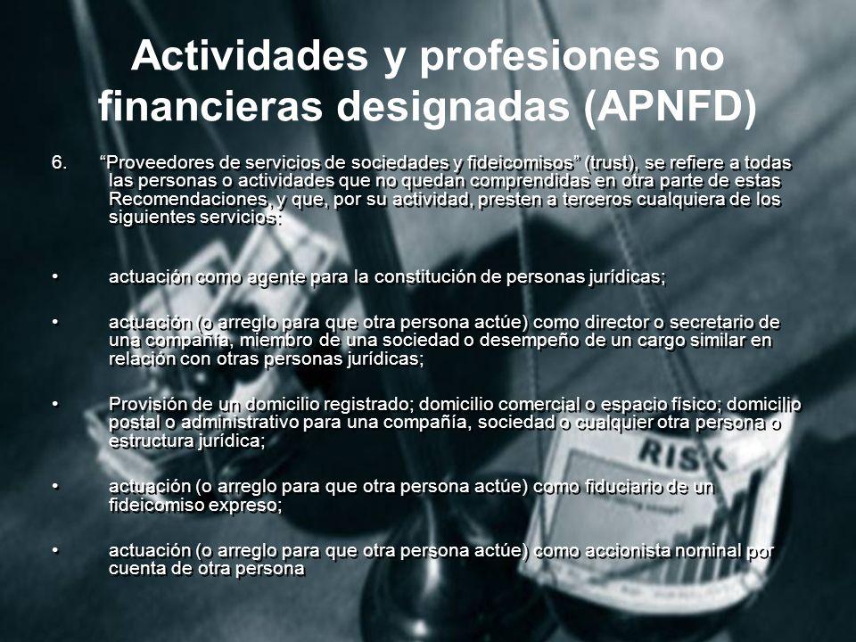 Actividades y profesiones no financieras designadas (APNFD) 6.