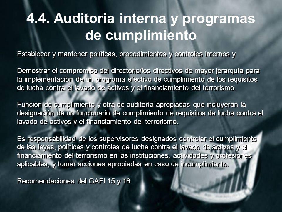 4.4. Auditoria interna y programas de cumplimiento Establecer y mantener políticas, procedimientos y controles internos y Demostrar el compromiso del
