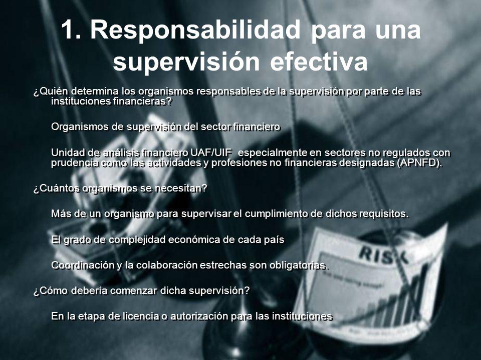 1. Responsabilidad para una supervisión efectiva ¿Quién determina los organismos responsables de la supervisión por parte de las instituciones financi