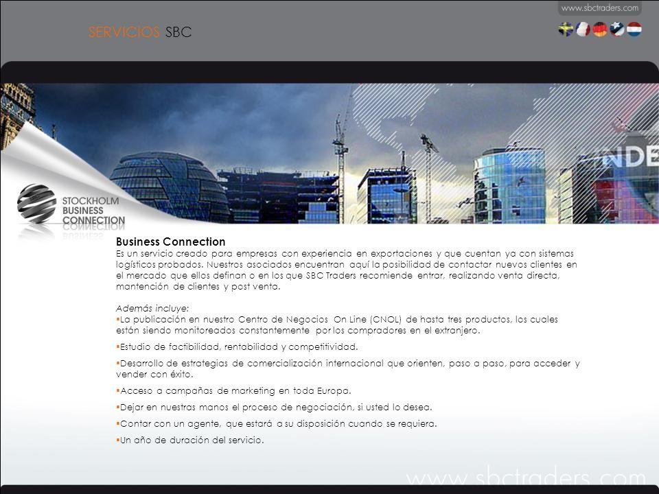 SERVICIOS SBC Business Connection Es un servicio creado para empresas con experiencia en exportaciones y que cuentan ya con sistemas logísticos probados.