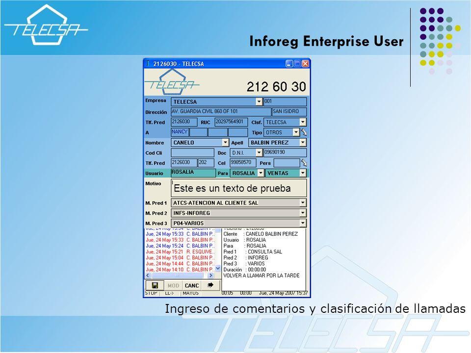 Ingreso de comentarios y clasificación de llamadas Inforeg Enterprise User Este es un texto de prueba