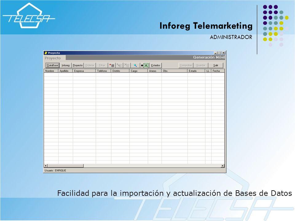 Facilidad para la importación y actualización de Bases de Datos ADMINISTRADOR Inforeg Telemarketing