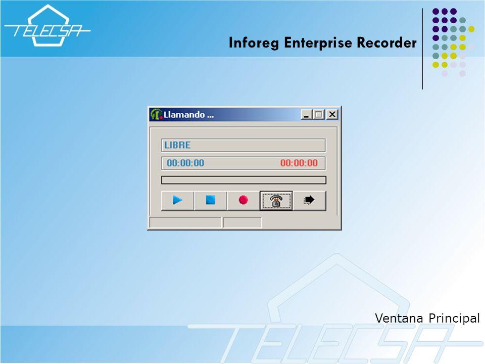 Ventana Principal Inforeg Enterprise Recorder