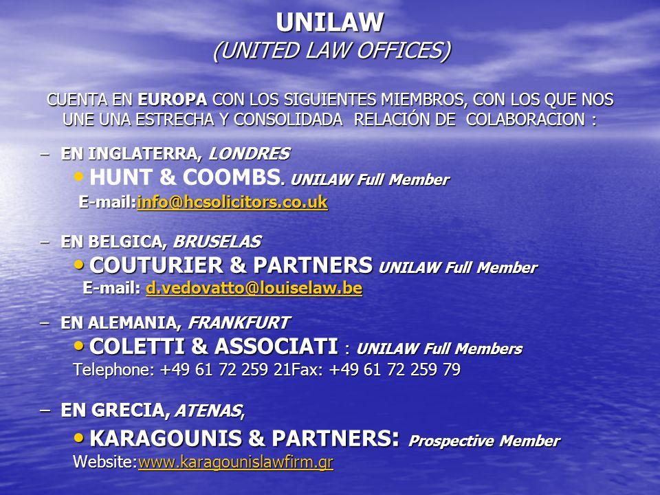 UNILAW (UNITED LAW OFFICES) CUENTA EN EUROPA CON LOS SIGUIENTES MIEMBROS, CON LOS QUE NOS UNE UNA ESTRECHA Y CONSOLIDADA RELACIÓN DE COLABORACION : –E