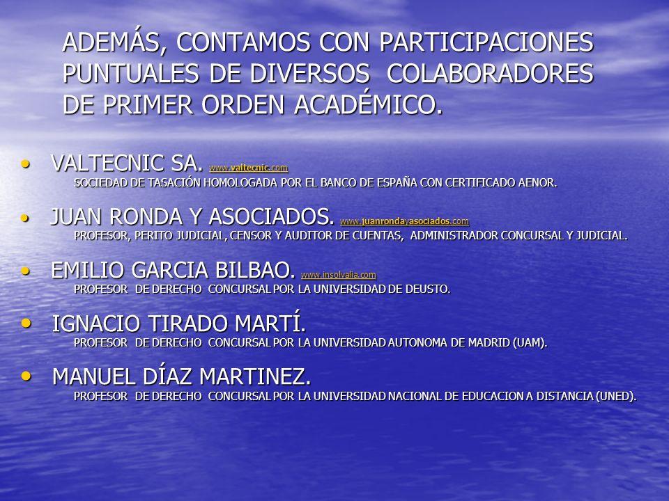 ADEMÁS, CONTAMOS CON PARTICIPACIONES PUNTUALES DE DIVERSOS COLABORADORES DE PRIMER ORDEN ACADÉMICO. VALTECNIC SA. www.valtecnic.com VALTECNIC SA. www.