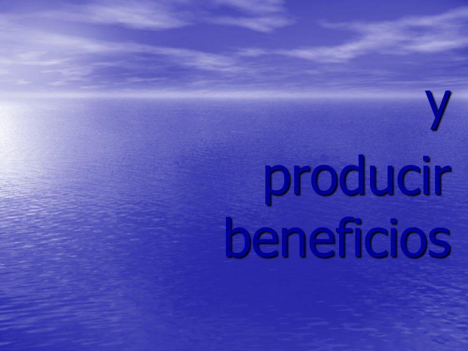 y producir beneficios