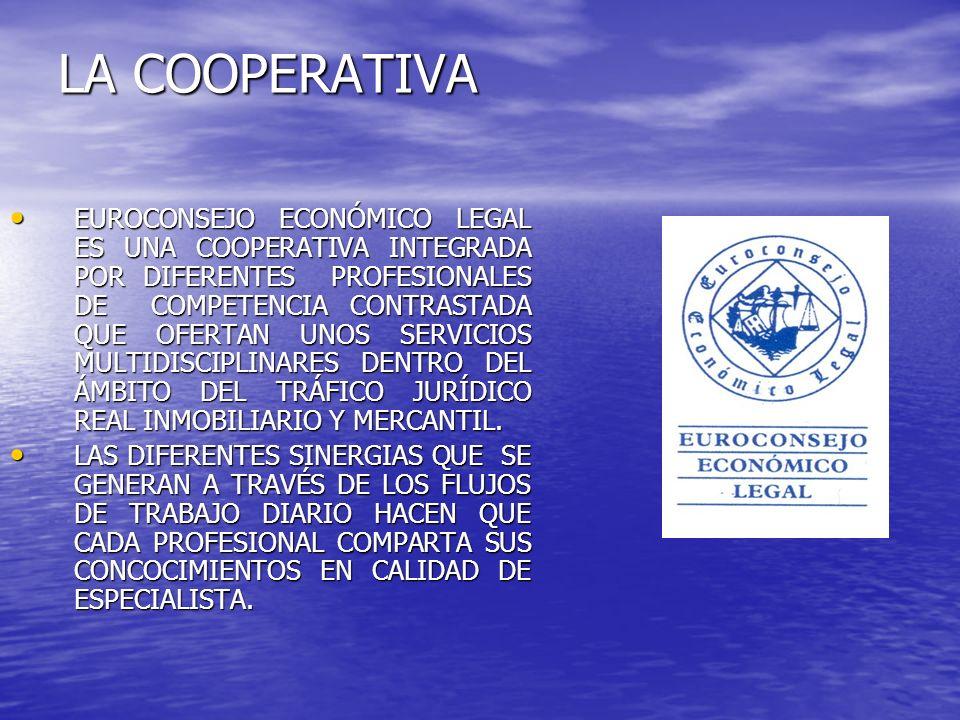 LA COOPERATIVA EUROCONSEJO ECONÓMICO LEGAL ES UNA COOPERATIVA INTEGRADA POR DIFERENTES PROFESIONALES DE COMPETENCIA CONTRASTADA QUE OFERTAN UNOS SERVI