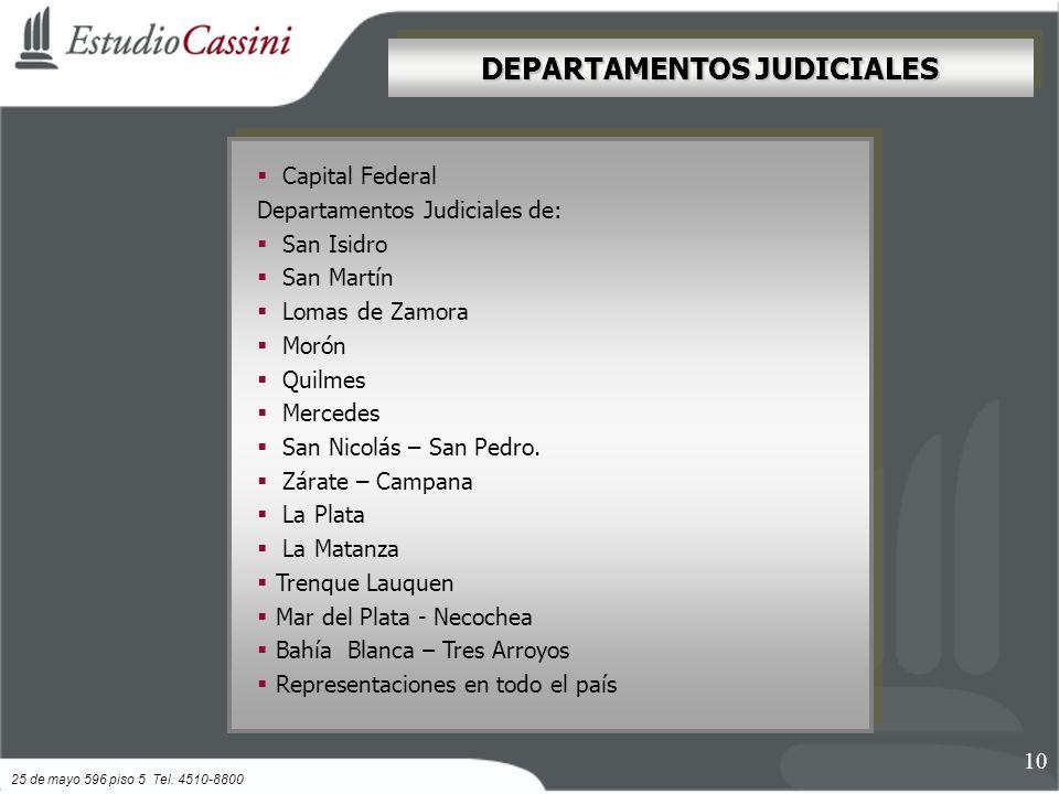 DEPARTAMENTOS JUDICIALES Capital Federal Departamentos Judiciales de: San Isidro San Martín Lomas de Zamora Morón Quilmes Mercedes San Nicolás – San Pedro.