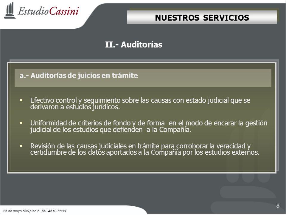 a.- Auditorías de juicios en trámite Efectivo control y seguimiento sobre las causas con estado judicial que se derivaron a estudios jurídicos.
