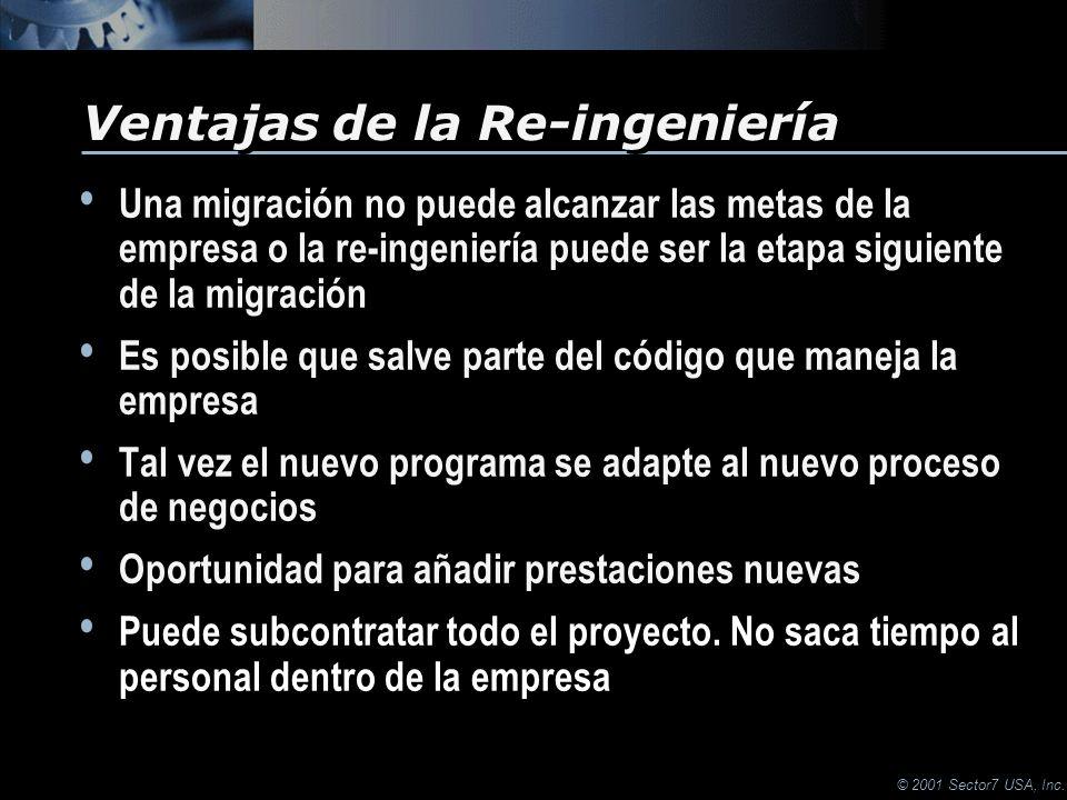 © 2001 Sector7 USA, Inc. Una migración no puede alcanzar las metas de la empresa o la re-ingeniería puede ser la etapa siguiente de la migración Es po