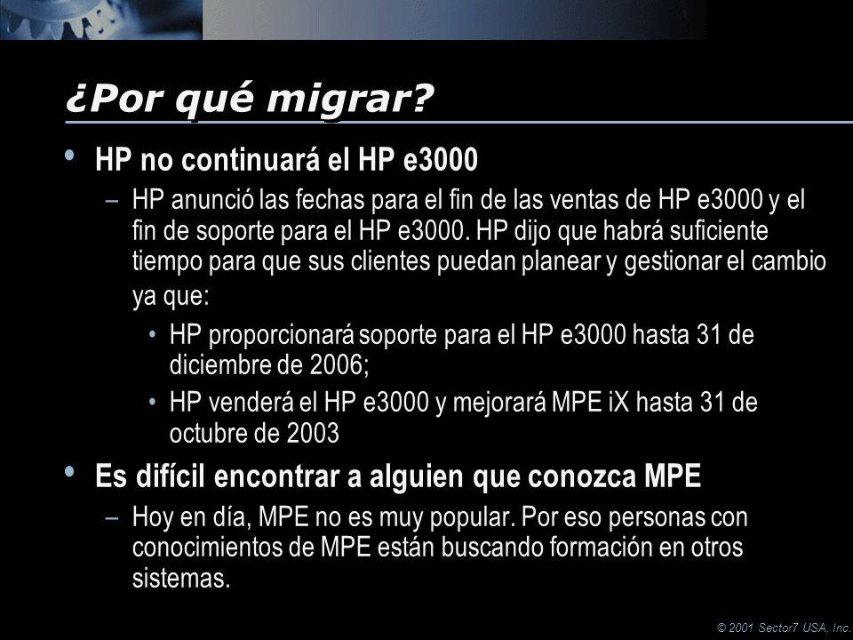 © 2001 Sector7 USA, Inc. HP no continuará el HP e3000 –HP anunció las fechas para el fin de las ventas de HP e3000 y el fin de soporte para el HP e300