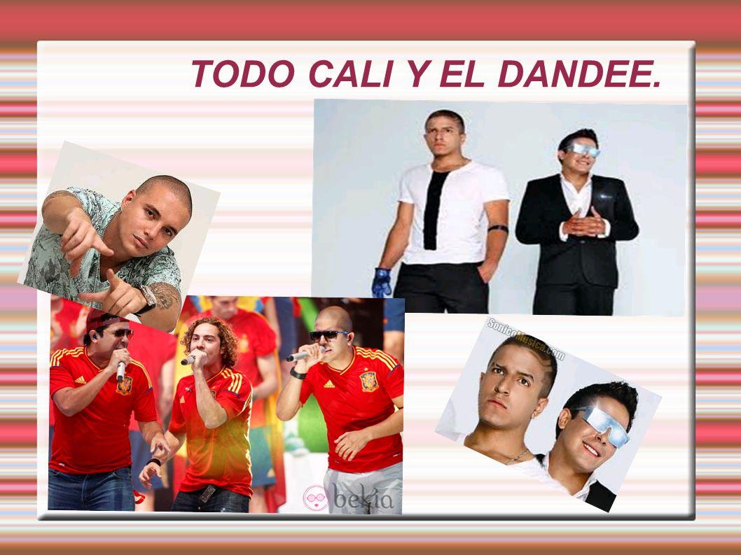 TODO CALI Y EL DANDEE.