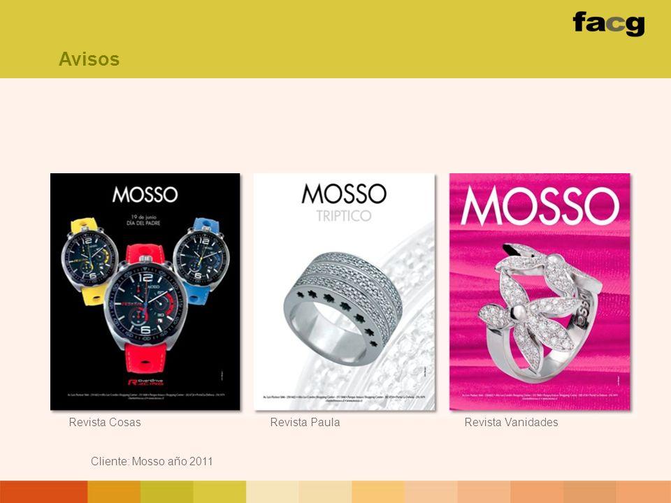 Cliente: Mosso año 2011 Revista CosasRevista PaulaRevista Vanidades Avisos