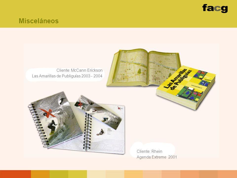 Cliente: Rhein Agenda Extreme 2001 Cliente: McCann Erickson Las Amarillas de Publiguías 2003 - 2004 Misceláneos