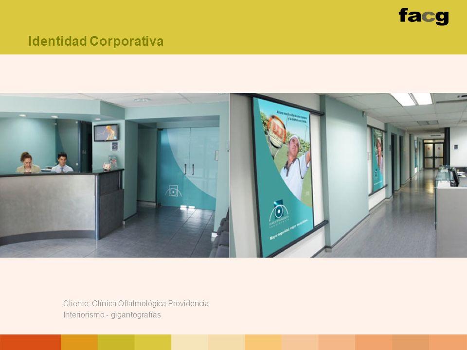 Cliente: Clínica Oftalmológica Providencia Interiorismo - gigantografías Identidad Corporativa