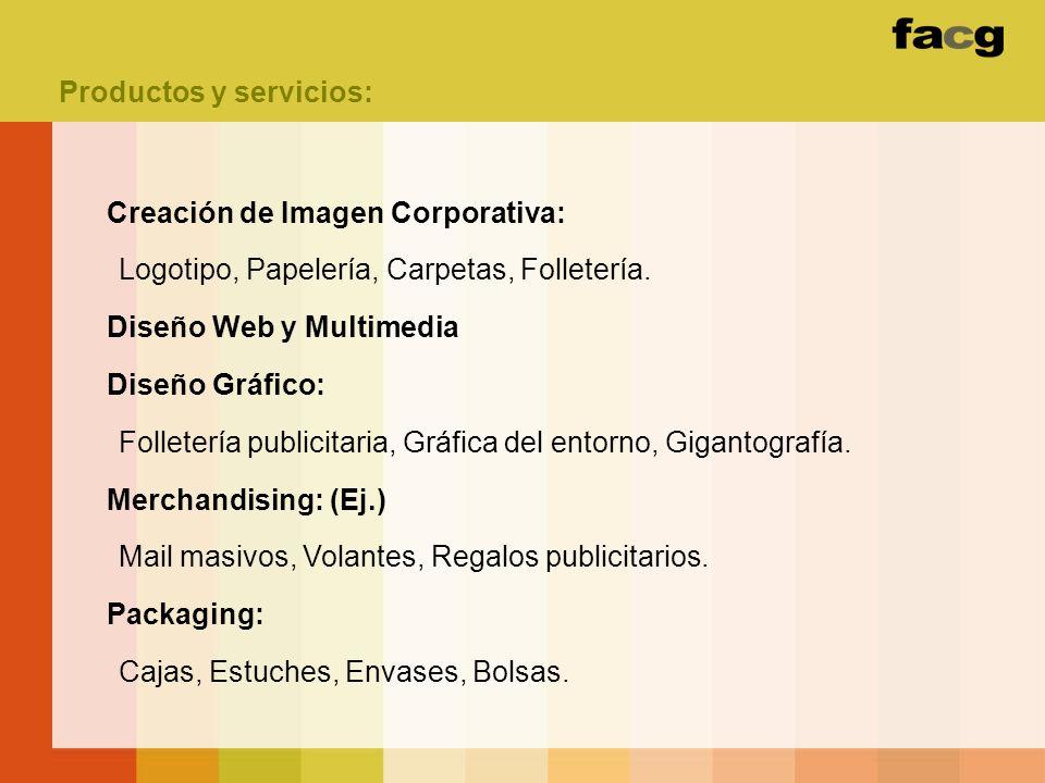 Creación de Imagen Corporativa: Logotipo, Papelería, Carpetas, Folletería. Diseño Web y Multimedia Diseño Gráfico: Folletería publicitaria, Gráfica de