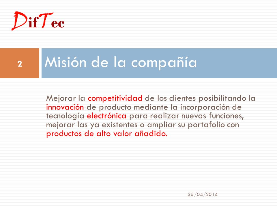 D if T ec UNA COMPAÑÍA PARA LA INNOVACIÓN Competitividad mediante el valor añadido de los productos