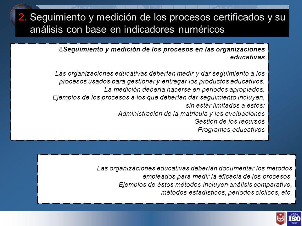 2. Seguimiento y medición de los procesos certificados y su análisis con base en indicadores numéricos 8Seguimiento y medición de los procesos en las