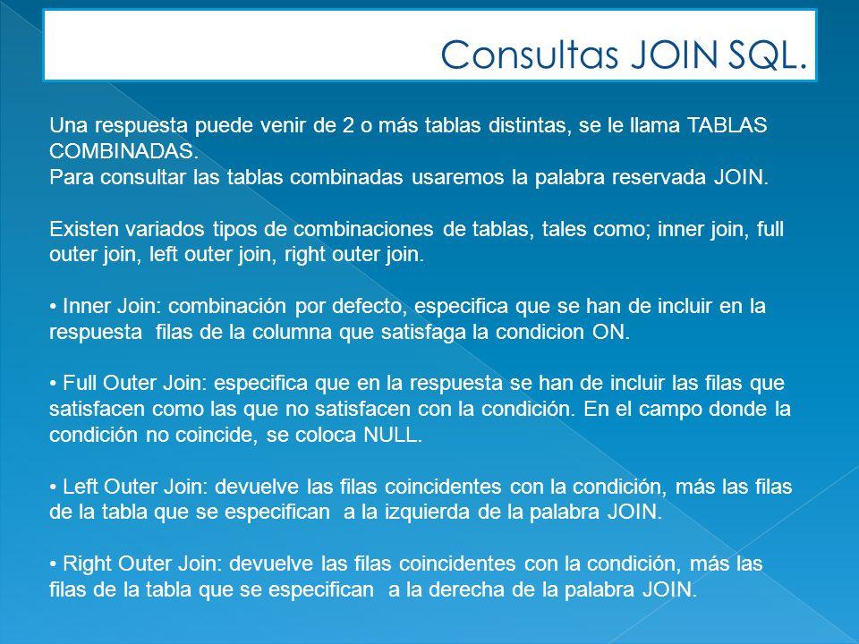 Consultas JOIN SQL. Una respuesta puede venir de 2 o más tablas distintas, se le llama TABLAS COMBINADAS. Para consultar las tablas combinadas usaremo