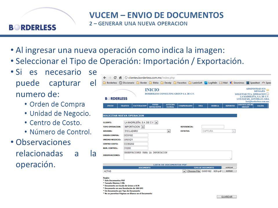 VUCEM – ENVIO DE DOCUMENTOS 2 – GENERAR UNA NUEVA OPERACION Al ingresar una nueva operación como indica la imagen: Seleccionar el Tipo de Operación: Importación / Exportación.