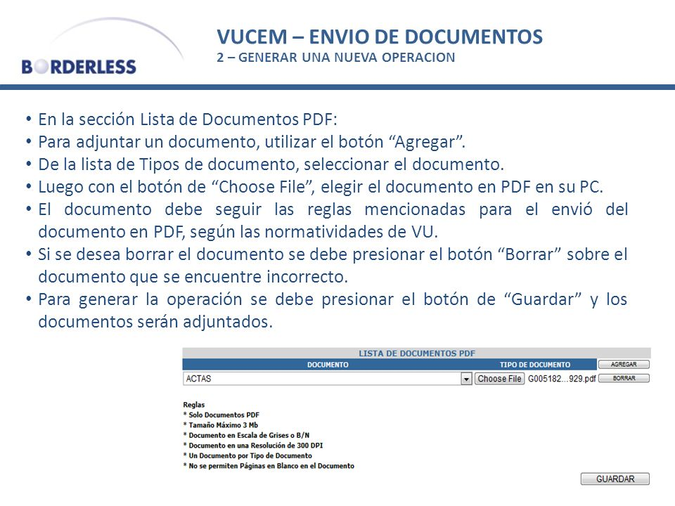 VUCEM – ENVIO DE DOCUMENTOS 2 – GENERAR UNA NUEVA OPERACION En la sección Lista de Documentos PDF: Para adjuntar un documento, utilizar el botón Agreg