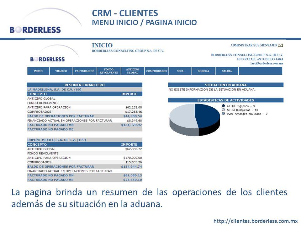 CRM - CLIENTES http://clientes.borderless.com.mx La pagina brinda un resumen de las operaciones de los clientes además de su situación en la aduana.