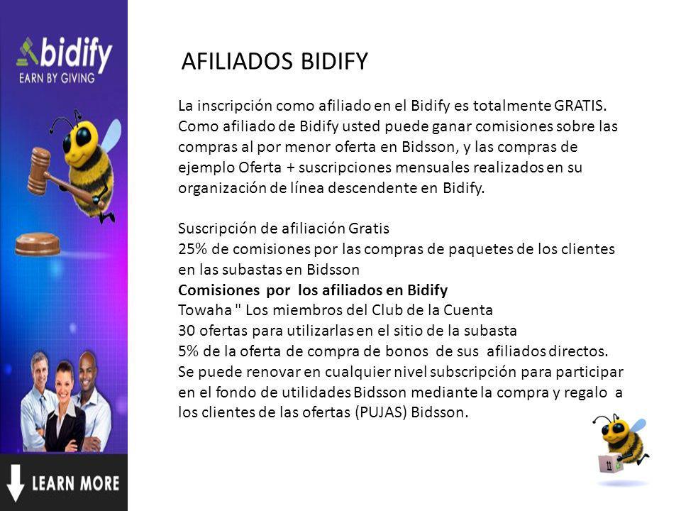 AFILIADOS BIDIFY La inscripción como afiliado en el Bidify es totalmente GRATIS.