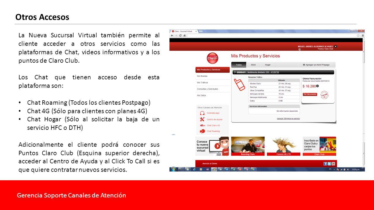 Gerencia Soporte Canales de Atención Otros Accesos La Nueva Sucursal Virtual también permite al cliente acceder a otros servicios como las plataformas