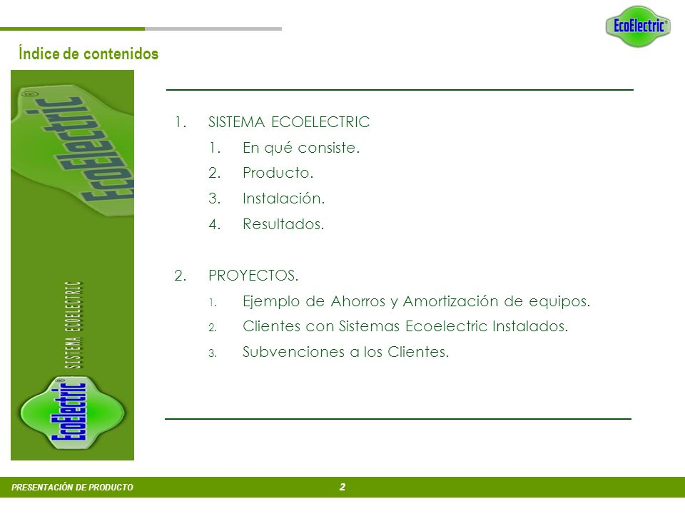 Presentación de producto SISTEMA ECOELECTRIC PRODUCTO info@andelectric.es Teléf. 952 515 293