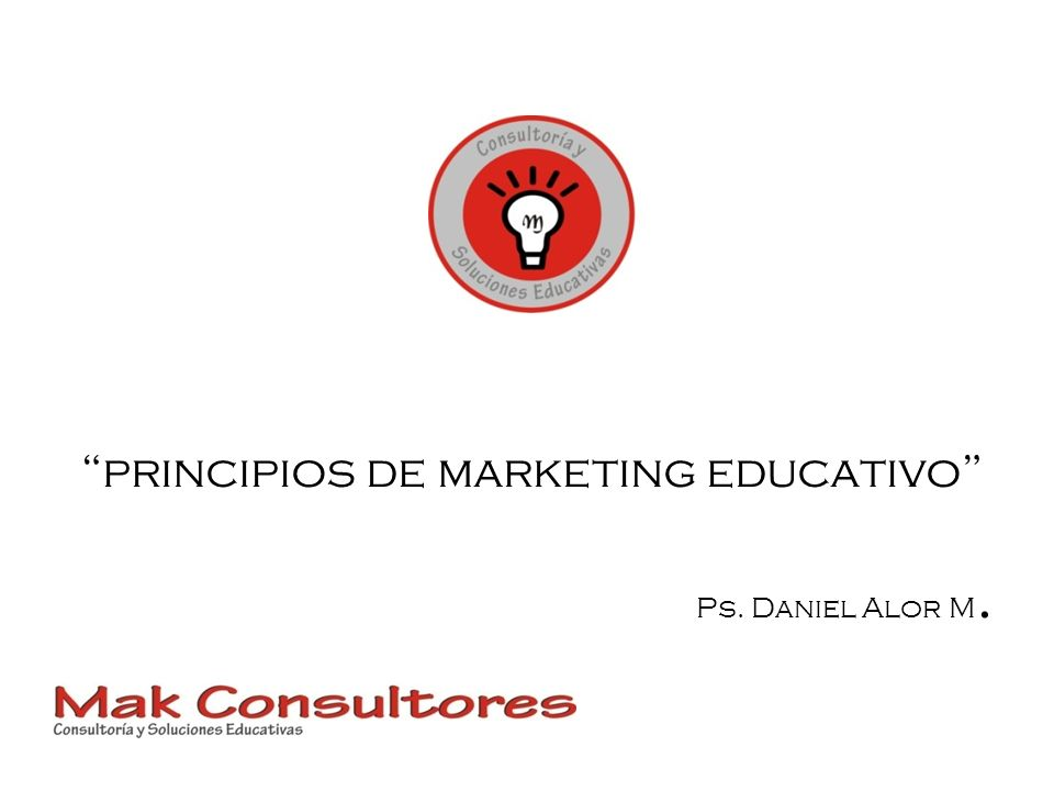 principios de marketing educativo Ps. Daniel Alor M.