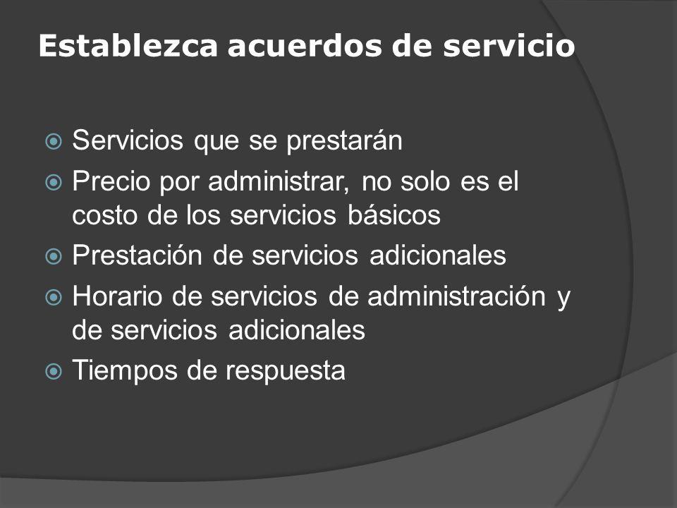 Establezca acuerdos de servicio Servicios que se prestarán Precio por administrar, no solo es el costo de los servicios básicos Prestación de servicio