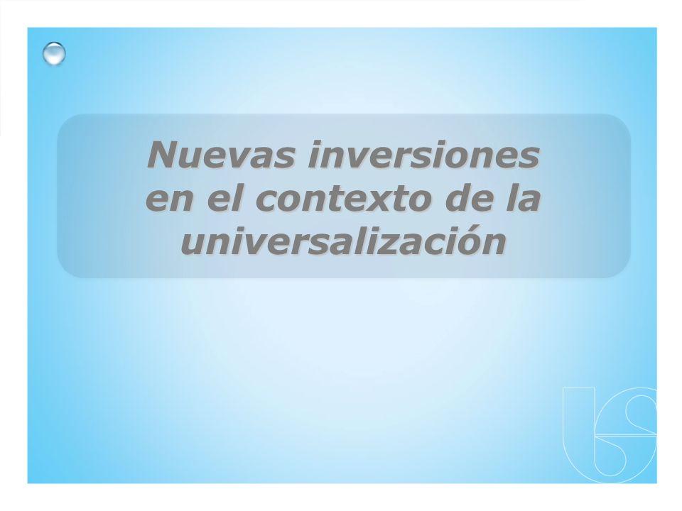 Nuevas inversiones en el contexto de la universalización