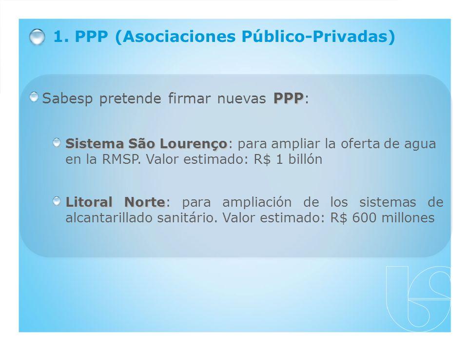 PPP Sabesp pretende firmar nuevas PPP: Sistema São Lourenço Sistema São Lourenço: para ampliar la oferta de agua en la RMSP. Valor estimado: R$ 1 bill