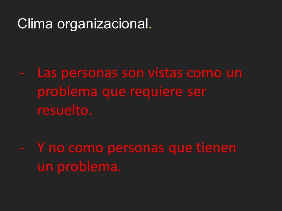 -Las personas son vistas como un problema que requiere ser resuelto. -Y no como personas que tienen un problema.