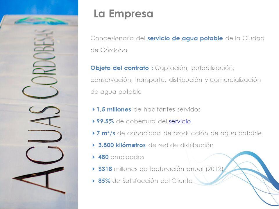 La Empresa Concesionaria del servicio de agua potable de la Ciudad de Córdoba Objeto del contrato : Captación, potabilización, conservación, transport