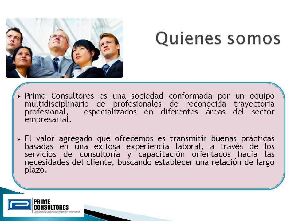 Prime Consultores es una sociedad conformada por un equipo multidisciplinario de profesionales de reconocida trayectoria profesional, especializados e