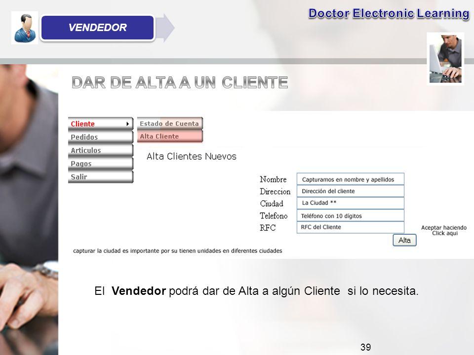 39 El Vendedor podrá dar de Alta a algún Cliente si lo necesita. VENDEDOR