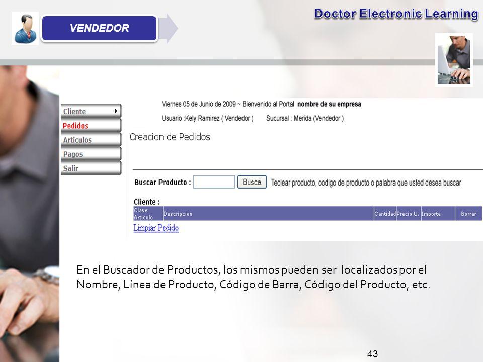 43 En el Buscador de Productos, los mismos pueden ser localizados por el Nombre, Línea de Producto, Código de Barra, Código del Producto, etc.