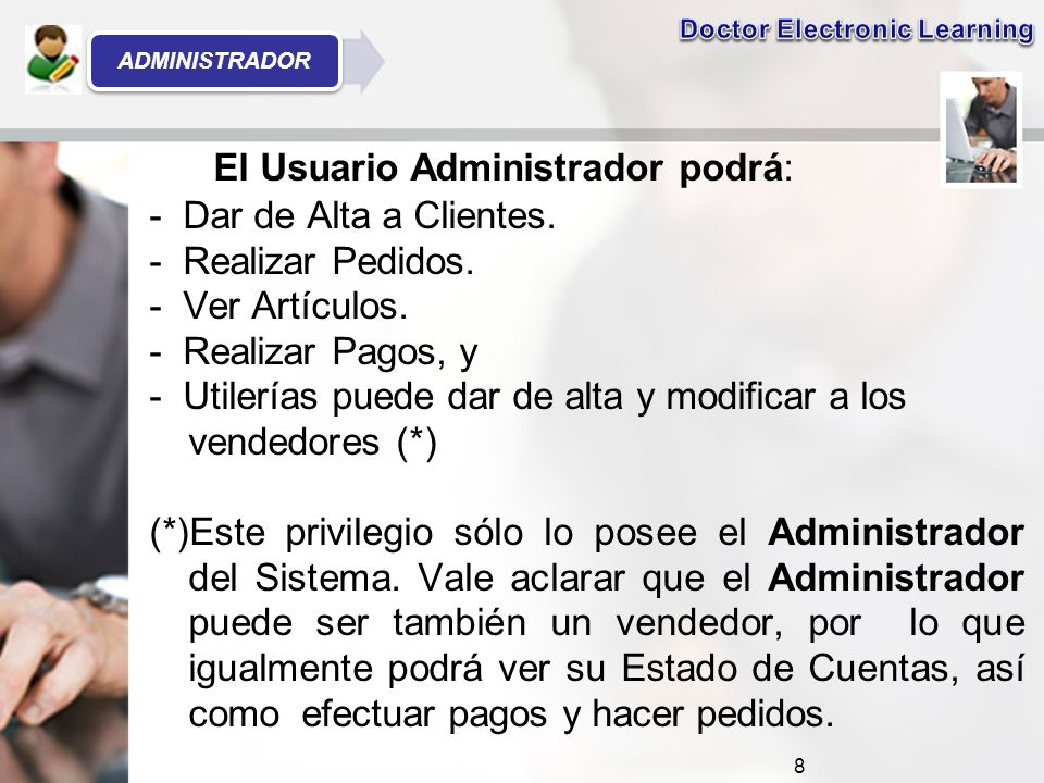 El Usuario Administrador podrá: - Dar de Alta a Clientes.