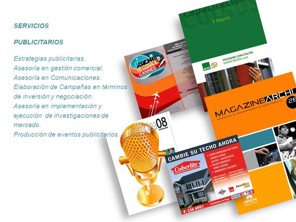 PUBLICITARIOS Estrategias publicitarias. Asesoría en gestión comercial. Asesoría en Comunicaciones. Elaboración de Campañas en términos de inversión y