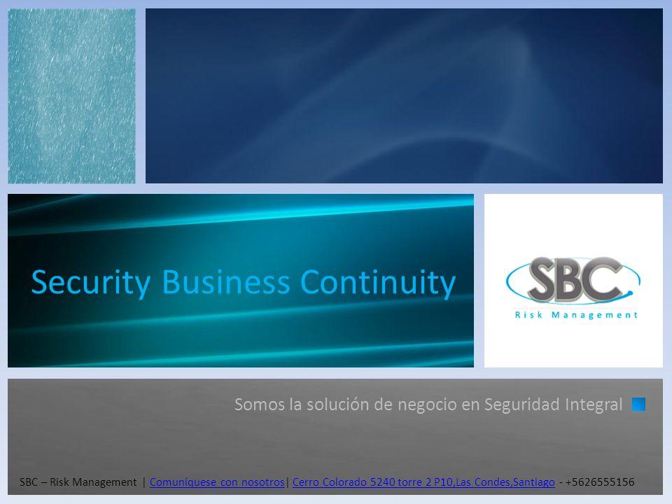 Security Business Continuity Somos la solución de negocio en Seguridad Integral SBC – Risk Management | Comuníquese con nosotros| Cerro Colorado 5240