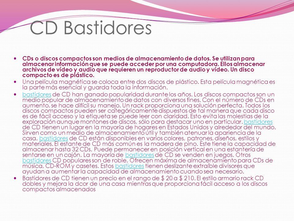 CD Bastidores CDs o discos compactos son medios de almacenamiento de datos. Se utilizan para almacenar información que se puede acceder por una comput