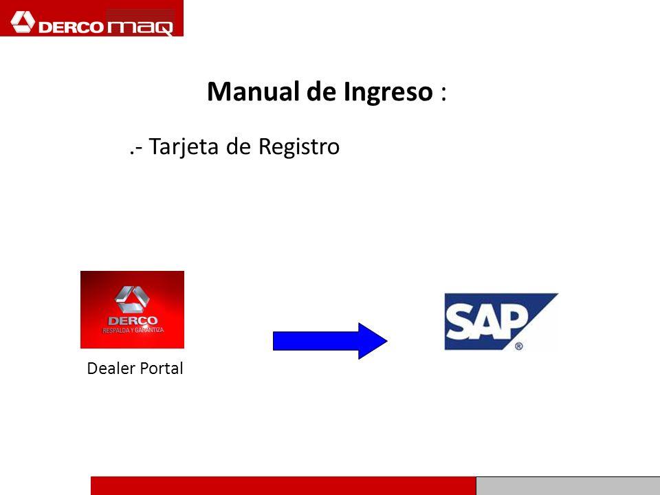 Manual de Ingreso :.- Tarjeta de Registro Dealer Portal