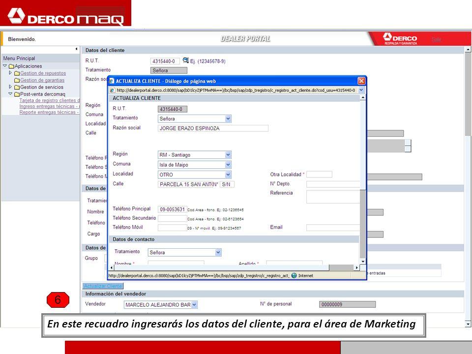 En este recuadro ingresarás los datos del cliente, para el área de Marketing 6