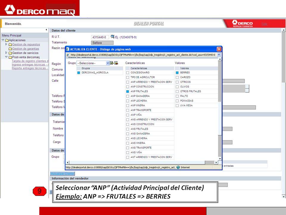 Seleccionar ANP (Actividad Principal del Cliente) Ejemplo: ANP => FRUTALES => BERRIES 9