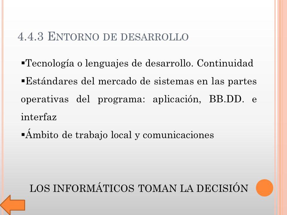 4.4.3 E NTORNO DE DESARROLLO Tecnología o lenguajes de desarrollo.